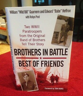Two WWII Paratroopers from the Original Band of Brothers Tell Their Story Best of Friends Brothers in Battle