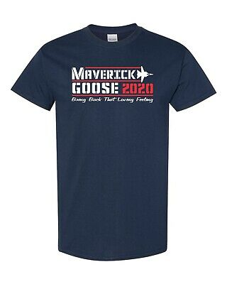 Maverick Goose 2020 Top Gun Bring Back that Loving Feeling Men's Tee Shirt 1032