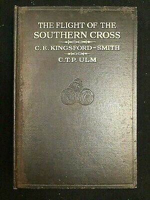 RARE 1st EDITION 1929 THE FLIGHT OF THE SOUTHERN CROSS C.E. KINGSFORD-SMITH