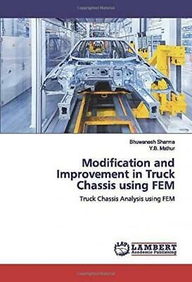 Modification and Improvement in Truck Chassis using FEM: Chassis...