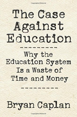 Caplan Bryan-The Case Against Education (US IMPORT) BOOK NEW