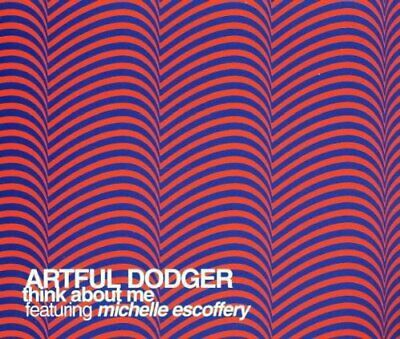 Artful Dodger Think about me (feat. Michelle Escoffery)  [Maxi-CD]
