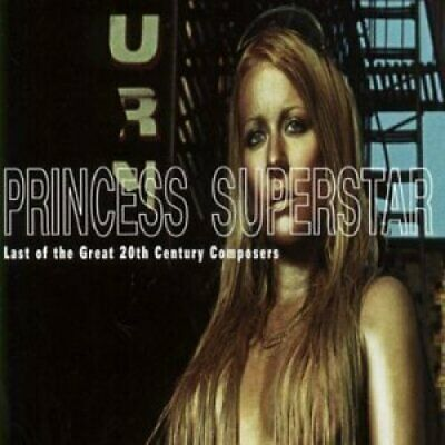 Princess Superstar Last of the great 20th century composers (2000)  [CD]