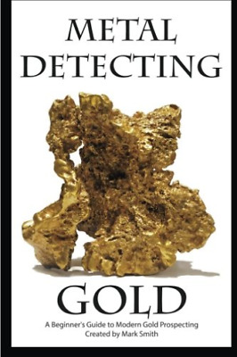 Smith Mark D-Metal Detecting Gold (US IMPORT) BOOK NEW