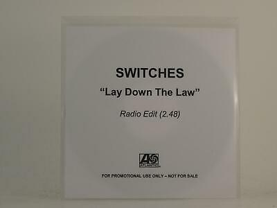 SWITCHES, LAY DOWN THE LAW, EX/VG, 1 Track, Promo CD Single, White Sleeve, ATLAN