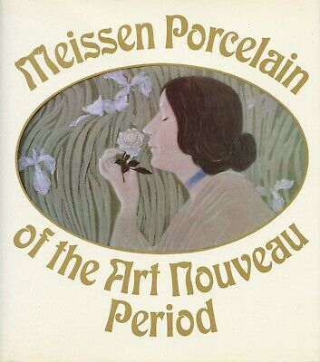 Art Nouveau Antique Meissen Porcelain – Types Makers Patterns / Scarce Book