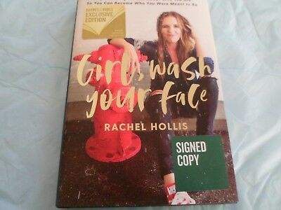 RACHEL HOLLIS SIGNED - GIRL, WASH YOUR FACE - Hardcover First Edition NEW