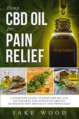 Wood Jake-Hemp Cbd Oil For Pain Relief (US IMPORT) BOOK NEW