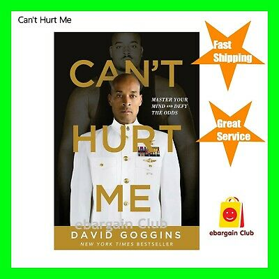 Can't Hurt Me: Master Your Mind and Defy the Odds David Goggins Paperback eBC