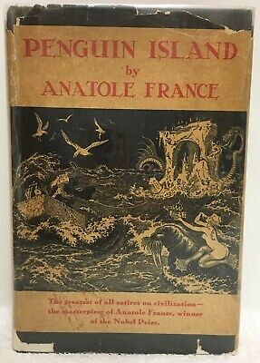 PENGUIN ISLAND BY ANATOLE FRANCE 1909 First English Edition VINTAGE BOOK