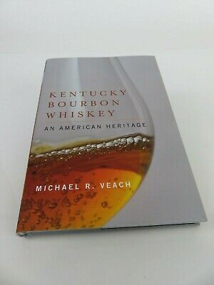 Book, by Michael R. Veach, Kentucky Bourbon Whiskey an American heritage