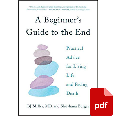 🔥A Beginner's Guide to the End: Practical Advice for Living Life..  Ebⲟⲟk ⲣdf🔥