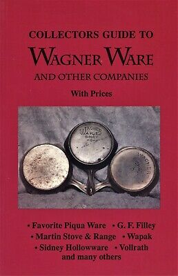 Wagner Cast Iron Skillets Griddles Waffle Irons Dutch Ovens Etc. / Book + Values