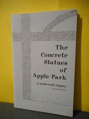 The Concrete Statues of Apple Park:A Laithwaite Legacy(Goderich Ontario)