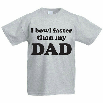 I BOWL FASTER THAN MY DAD - Father /Funny / Cricketing Children's Themed T-Shirt