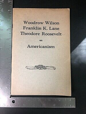 Woodrow Wilson Theodore Roosevelt On Americanism Booklet