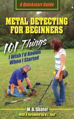 Shafer M A-Metal Detecting For Beginners (US IMPORT) BOOK NEW