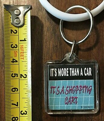 """NEW keychain - """"It's More Than A Car, It's A Shopping Cart"""""""