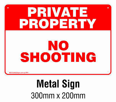 Private Property - No Shooting METAL Safety Sign 200x300mm