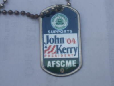 John Kerry for President 2004 Dog Tag wih AFSCME logo