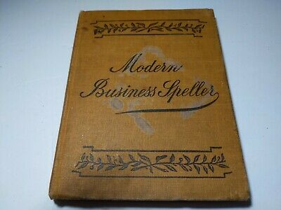 Antique 1901 THE MODERN BUSINESS SPELLER Very nice condition.