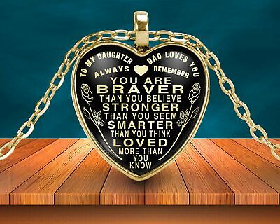 To daughter.  remember you are strong, brave, loved, dad, heart pendant necklace