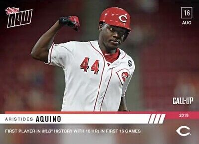 2019 TOPPS NOW #693 ARISTIDES AQUINO FIRST PLAYER M.B HISTORY 10 HRs IN 16 GAMES