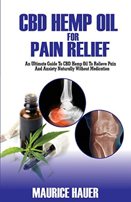 Hauer Maurice-Cbd Hemp Oil For Pain Relief (US IMPORT) BOOK NEW