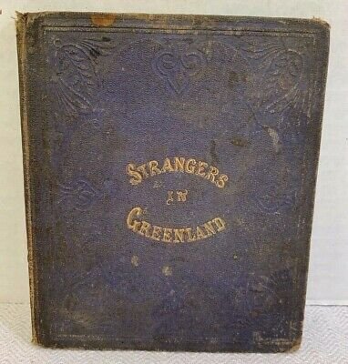 Strangers in Greenland  - Antique Book - Late 1800's Early 1900's