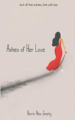 Ashes of Her Love (Paperback, 2019) by Pierre Alex Jeanty, Jada Hawkins