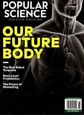 """Popular Science (Special) """"OUR FUTURE BODY"""" Magazine ~ Robot ~ Prosthetics ~ NEW"""