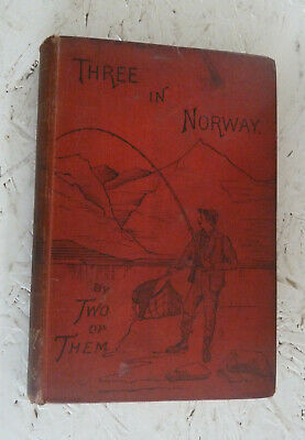 Vintage Book 1887 Three in Norway Travel Story  H/B Illustrated
