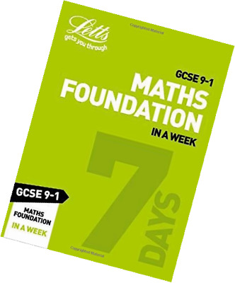 Grade 9-1 GCSE Maths Foundation In a Week: (Letts Revision Success)