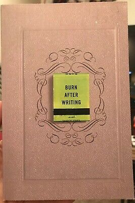 Burn After Writing; How Honest Can You Be When No One Is Watching Jones, Sharon