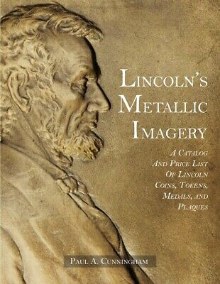 Lincoln's Metallic Imagery Catalog Pricelist Lincoln Coins Tokens Medals Plaques