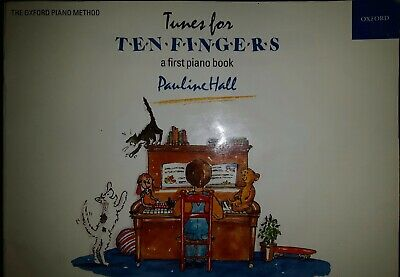 Tunes for Ten Fingers a first piano book Pauline Hall - Oxford