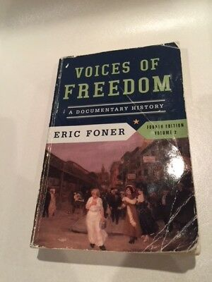 Voices of Freedom A Documentary History by Eric Foner Fourth Edition Volume 2