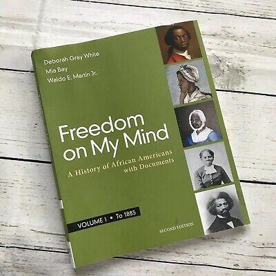 Freedom on My Mind, Volume 1 : A History of African Americans, with Documents by