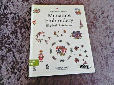 Beginners Guide Miniature Embroidery  - Soft Cover Book