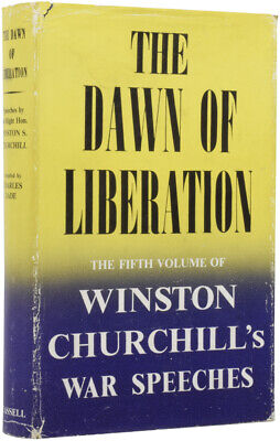 Winston Spencer CHURCHILL / Dawn of Liberation War Speeches by the Right Hon 1st