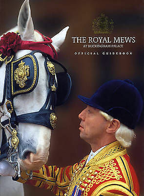 """""""VERY GOOD"""" The Royal Mews at Buckingham Palace: Official Guidebook, Royal Colle"""