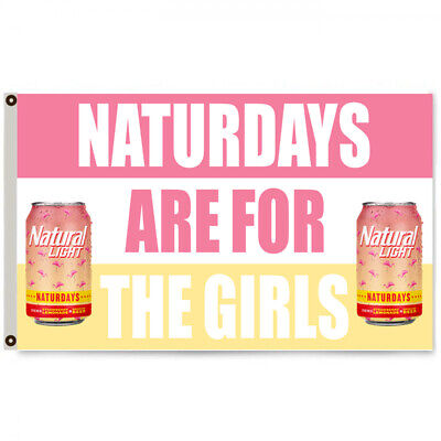 Naturdays are for the girls Natural light Beer Flag 3x5ft banner Man Cave Decor