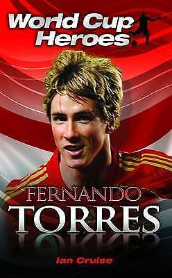 Cruise, Ian, Fernando Torres (World Cup Heroes), Paperback, Very Good Book