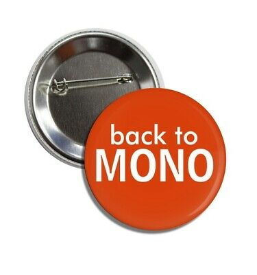 Back To Mono button (25mm, badges, pins, vinyl, tshirt, patches, record)
