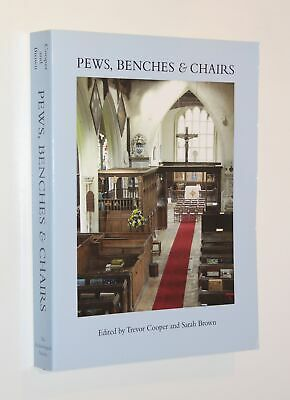 Pews Benches and Chairs: Church Seating in English Parish Churches fr/Cooper