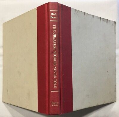 The Greatest Stories Never Told by Rick Beyer (2006, Hardcover) 1st Edition