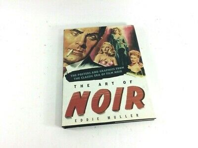 The Art of Noir The Posters and Graphics from the Classic Era of Film Large Book