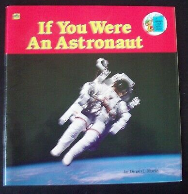 Golden Look-Look Bks.: If You Were an Astronaut by Dinah L. Moche and Golden...