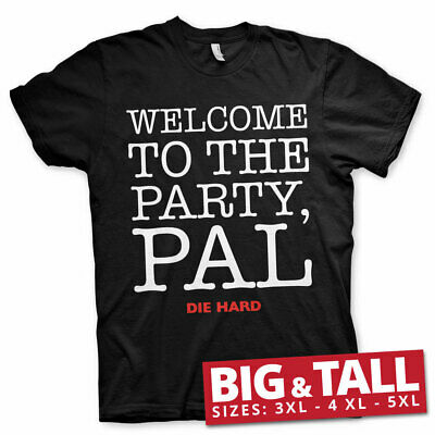 Official Licensed Die Hard - Welcome To The Party Pal Men's 3xl,4xl,5xl T-Shirt