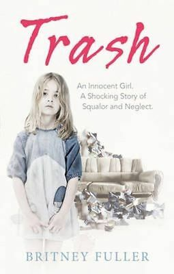 """""""VERY GOOD"""" Trash: An Innocent Girl. A Shocking Story of Squalor and Neglect., F"""
